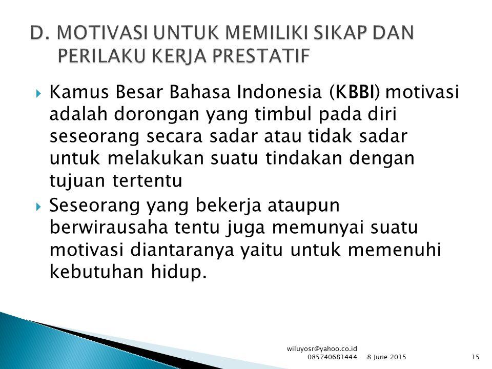  Kamus Besar Bahasa Indonesia (KBBI) motivasi adalah dorongan yang timbul pada diri seseorang secara sadar atau tidak sadar untuk melakukan suatu tin