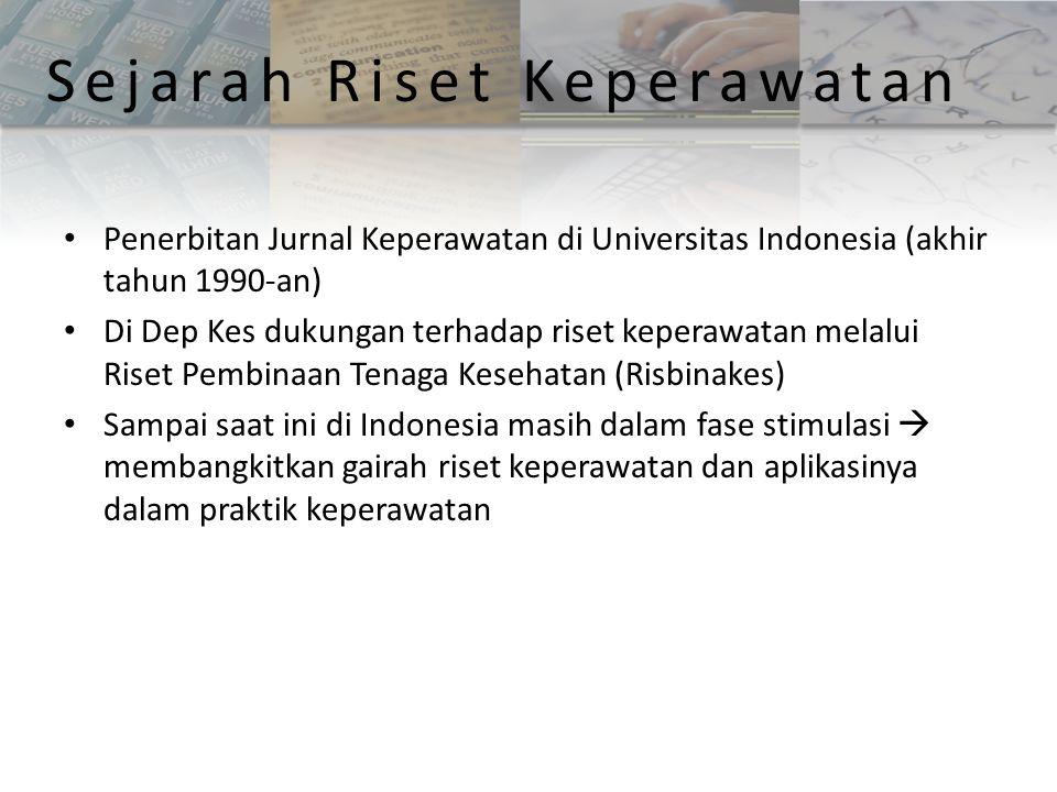 Penerbitan Jurnal Keperawatan di Universitas Indonesia (akhir tahun 1990-an) Di Dep Kes dukungan terhadap riset keperawatan melalui Riset Pembinaan Te