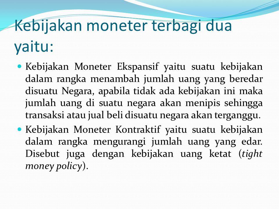 Dalam kebijakan moneter terdapat dua instrument yaitu: 1.