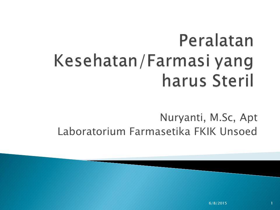 Nuryanti, M.Sc, Apt Laboratorium Farmasetika FKIK Unsoed 6/8/20151