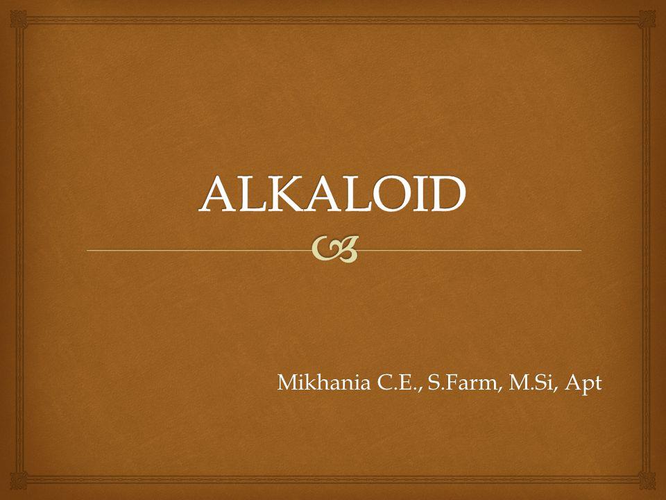   Alkaloid adalah golongan obat yg bersifat basa bernitrogen  Sifat umum: basa, sukar larut/tidak larut dalam air (garamnya lebih mudah larut), rasa pahit, umumnya berasal dari tumbuhan dan berkhasiat secara farmakologis  Contoh : kinin, morfin, kofein, teobromin  Akaloid dapat diperoleh juga secara sintetik misal INH, metampiron, dsb PENDAHULUAN