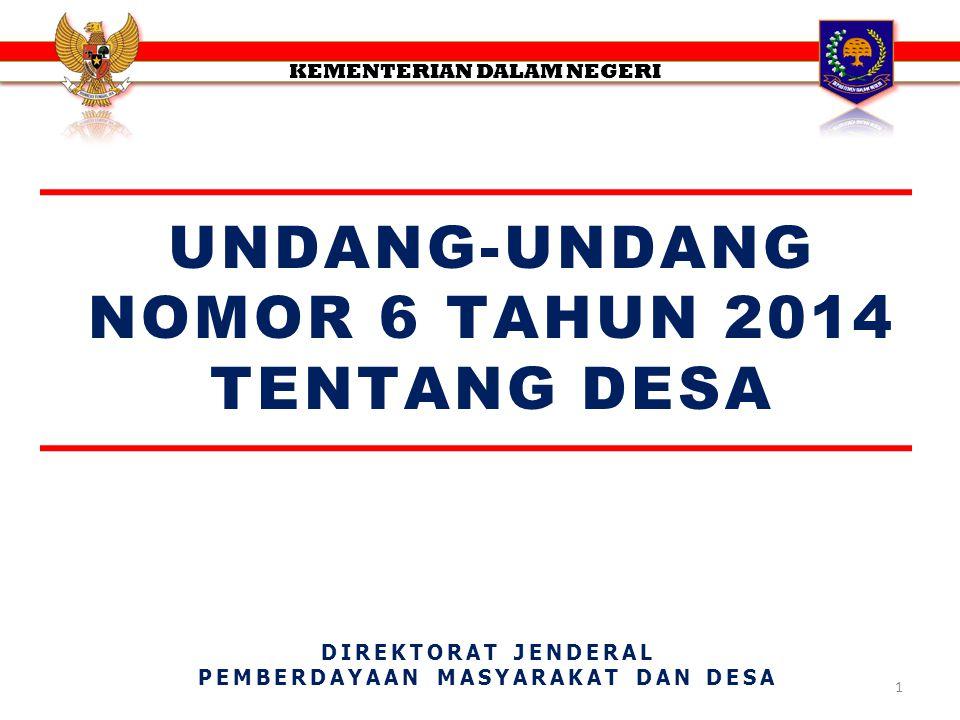 1 UNDANG-UNDANG NOMOR 6 TAHUN 2014 TENTANG DESA DIREKTORAT JENDERAL PEMBERDAYAAN MASYARAKAT DAN DESA