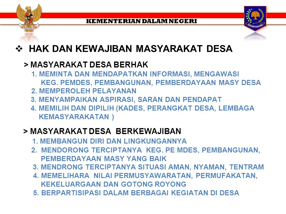  HAK DAN KEWAJIBAN MASYARAKAT DESA > MASYARAKAT DESA BERHAK 1.