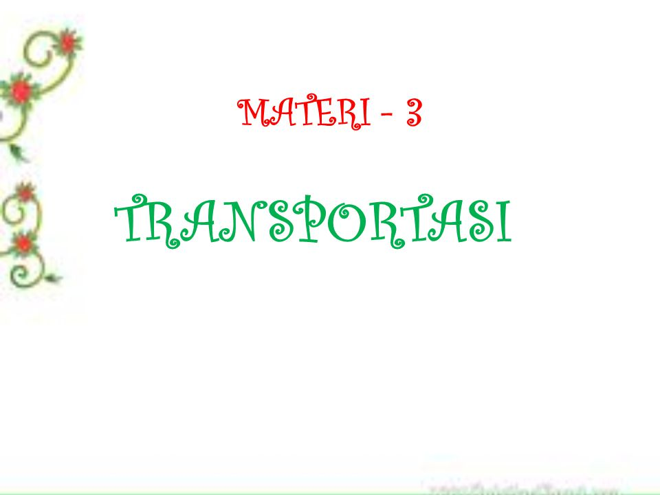 MATERI - 3 TRANSPORTASI