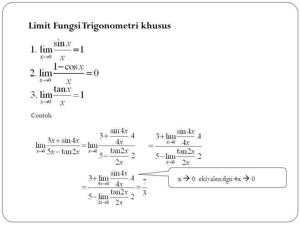 3 Limit Fungsi Trigonometri khusus Contoh x  0 ekivalen dgn 4x  0
