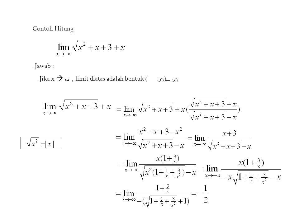 9 Contoh Hitung Jawab : Jika x , limit diatas adalah bentuk ( )