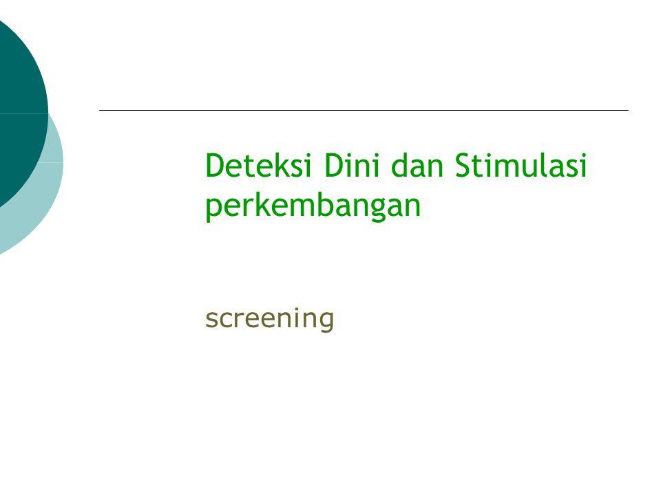Deteksi Dini dan Stimulasi perkembangan screening