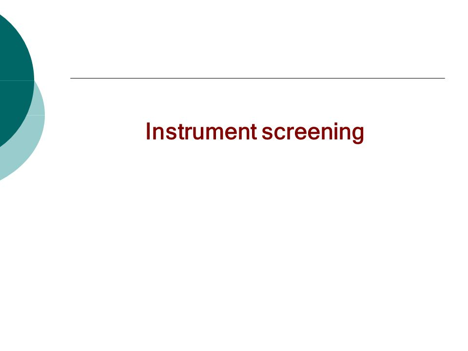 Instrument screening