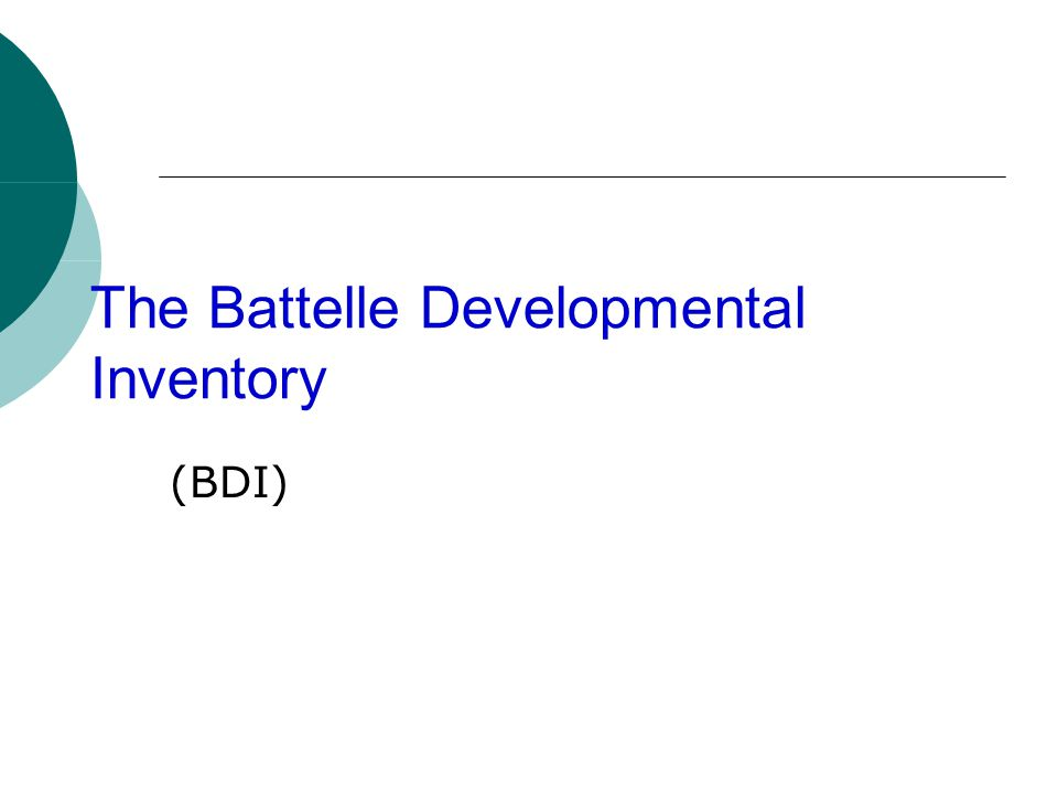 The Battelle Developmental Inventory (BDI)