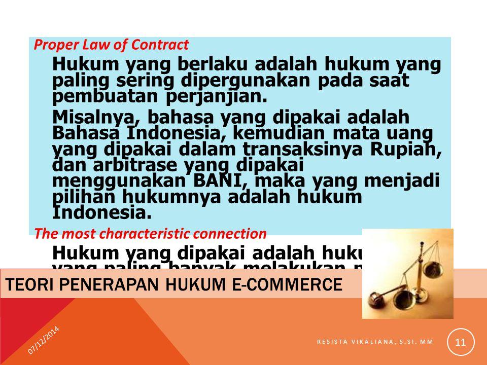 Proper Law of Contract Hukum yang berlaku adalah hukum yang paling sering dipergunakan pada saat pembuatan perjanjian. Misalnya, bahasa yang dipakai a