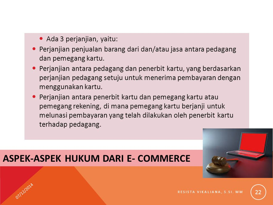 Ada 3 perjanjian, yaitu: Perjanjian penjualan barang dari dan/atau jasa antara pedagang dan pemegang kartu. Perjanjian antara pedagang dan penerbit ka