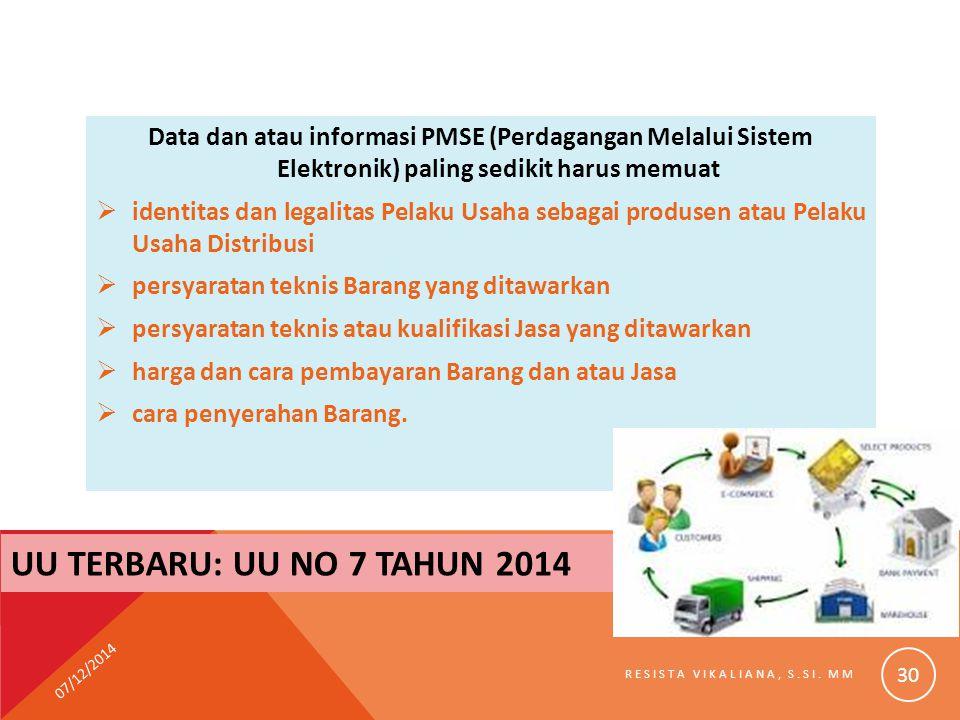 Data dan atau informasi PMSE (Perdagangan Melalui Sistem Elektronik) paling sedikit harus memuat  identitas dan legalitas Pelaku Usaha sebagai produs