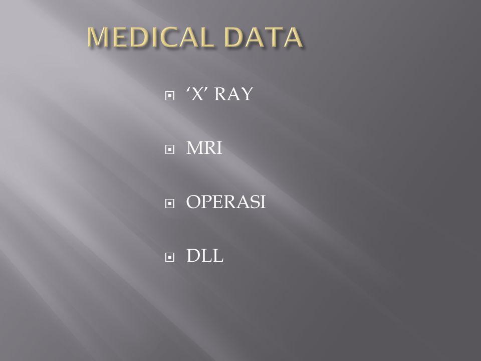  'X' RAY  MRI  OPERASI  DLL