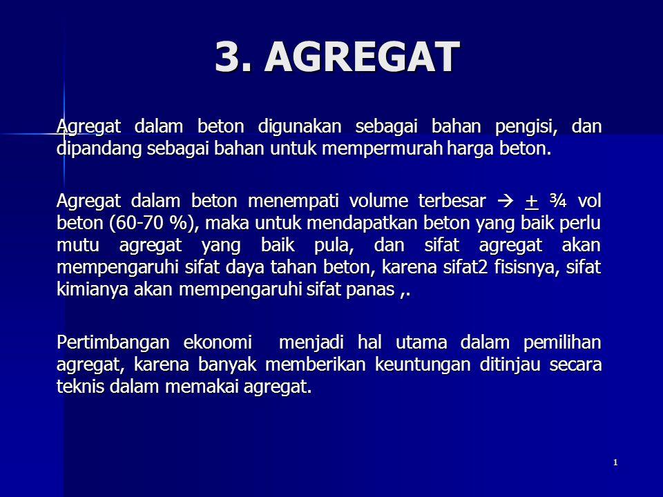 2 Jenis Agregat : 1.Agregat berat 2. Agregat normal 3.