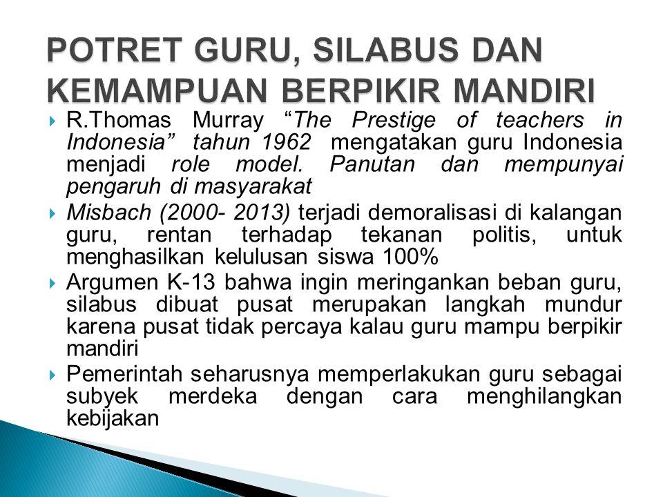  R.Thomas Murray The Prestige of teachers in Indonesia tahun 1962 mengatakan guru Indonesia menjadi role model.