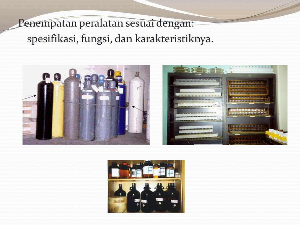 Penempatan peralatan sesuai dengan: spesifikasi, fungsi, dan karakteristiknya.