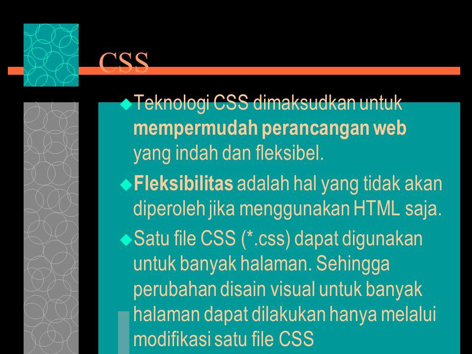 STYLE SCRIPT (CLASS)  Modifikasi Style dapat digunakan secara bersama oleh beberapa tag.