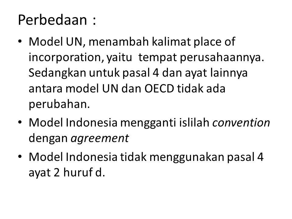 Perbedaan : Model UN, menambah kalimat place of incorporation, yaitu tempat perusahaannya. Sedangkan untuk pasal 4 dan ayat lainnya antara model UN da