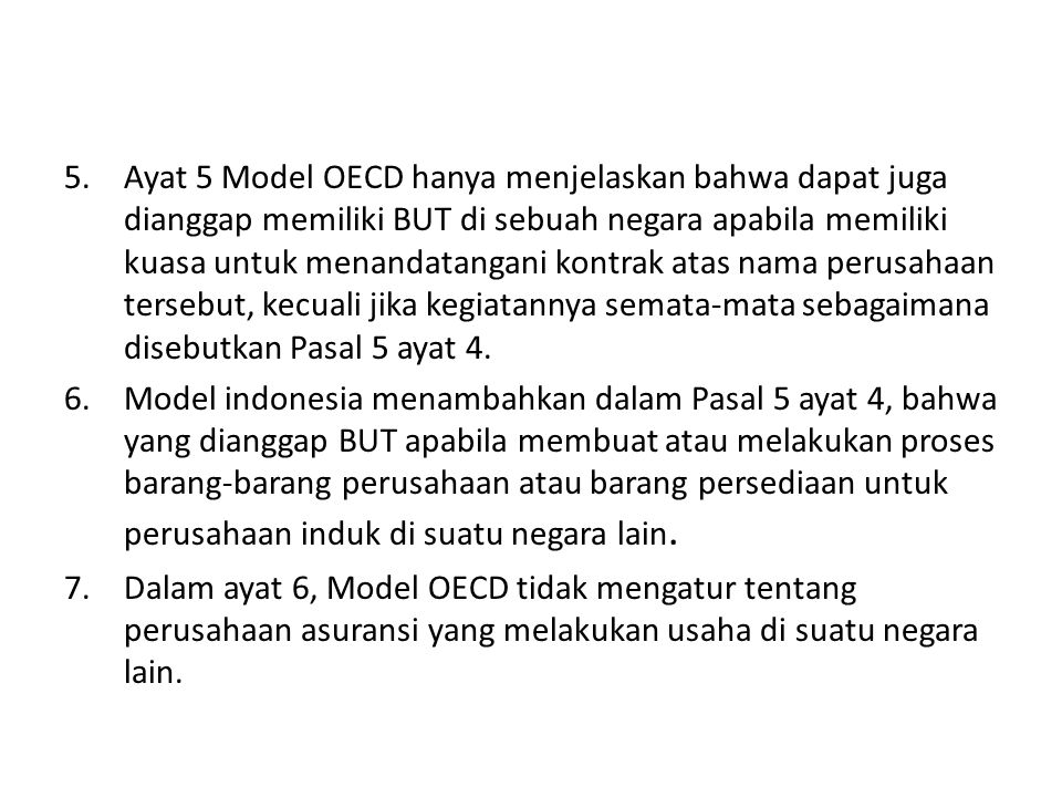 5.Ayat 5 Model OECD hanya menjelaskan bahwa dapat juga dianggap memiliki BUT di sebuah negara apabila memiliki kuasa untuk menandatangani kontrak atas