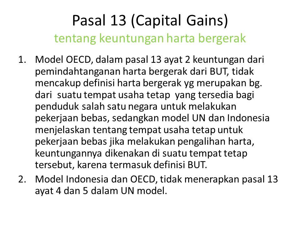 Pasal 13 (Capital Gains) tentang keuntungan harta bergerak 1.Model OECD, dalam pasal 13 ayat 2 keuntungan dari pemindahtanganan harta bergerak dari BU