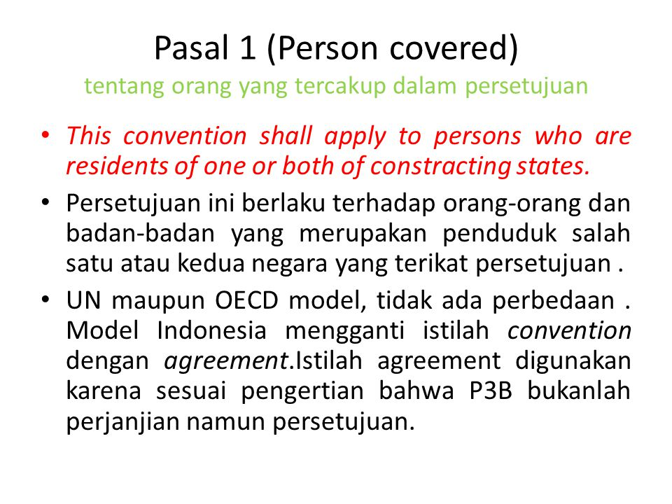 Pasal 1 (Person covered) tentang orang yang tercakup dalam persetujuan This convention shall apply to persons who are residents of one or both of cons