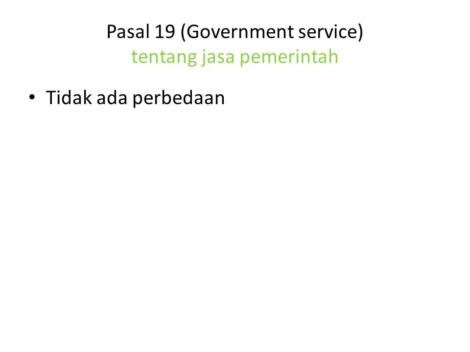 Pasal 19 (Government service) tentang jasa pemerintah Tidak ada perbedaan