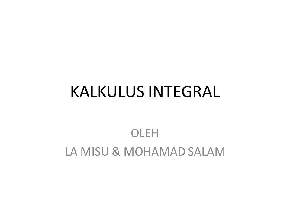 KALKULUS INTEGRAL OLEH LA MISU & MOHAMAD SALAM