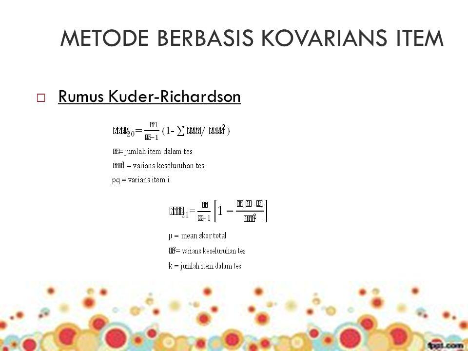 METODE BERBASIS KOVARIANS ITEM  Rumus Kuder-Richardson