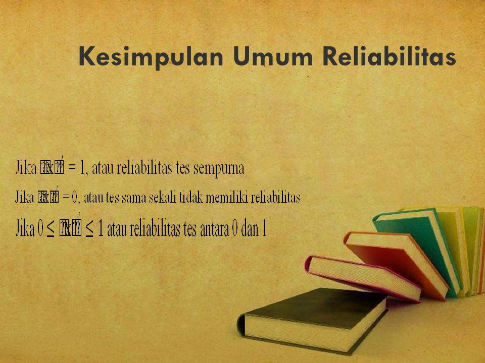 Kesimpulan Umum Reliabilitas