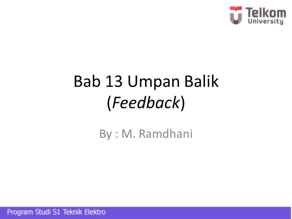 Bab 13 Umpan Balik (Feedback) By : M. Ramdhani