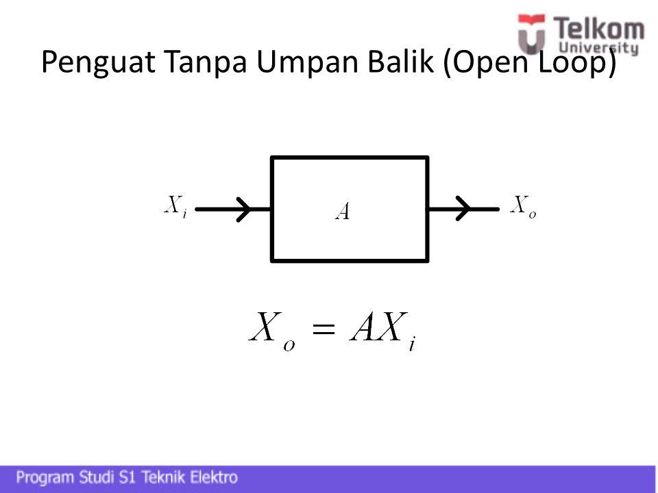 Penguat Tanpa Umpan Balik (Open Loop)