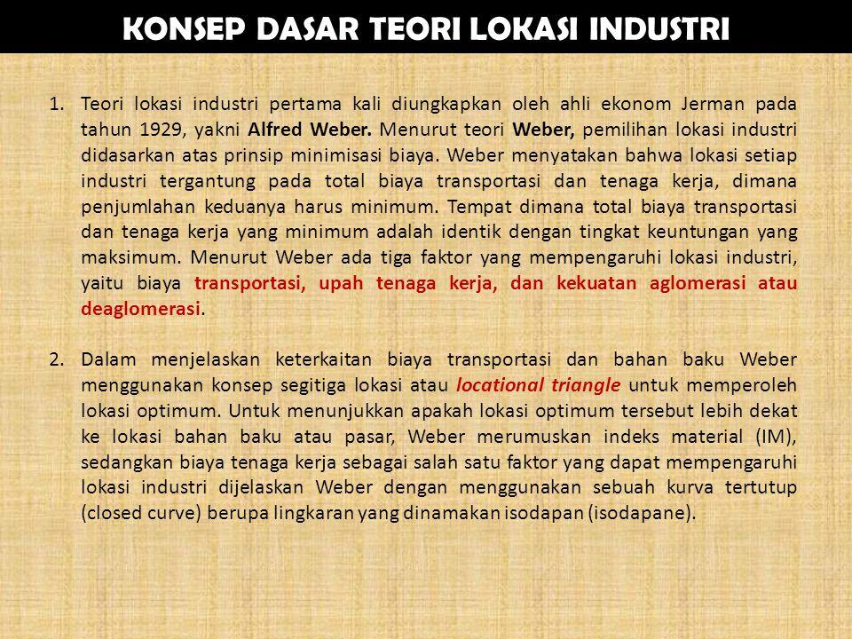 1.Teori lokasi industri pertama kali diungkapkan oleh ahli ekonom Jerman pada tahun 1929, yakni Alfred Weber.