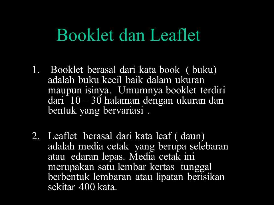 1.Booklet berasal dari kata book ( buku) adalah buku kecil baik dalam ukuran maupun isinya.