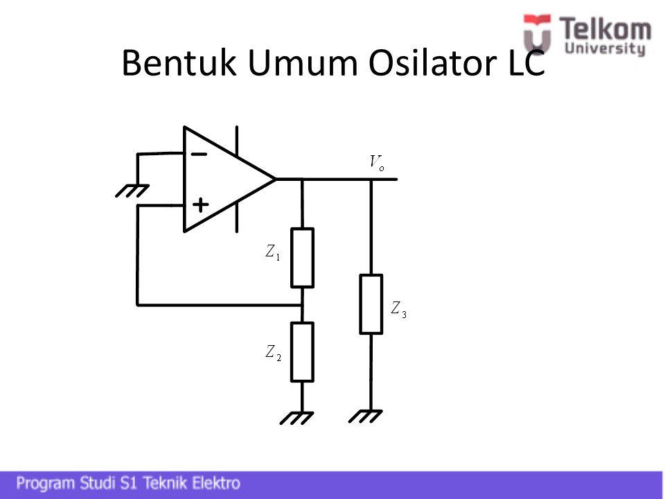 Bentuk Umum Osilator LC