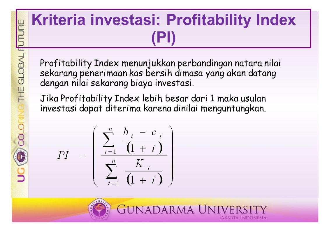 Perbandingan Metode Antara metode PI, IRR dan NPV menggunakan pendekatan yang sama yaitu nilai waktu dari uang.