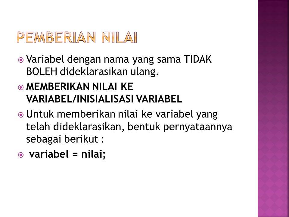  Variabel dengan nama yang sama TIDAK BOLEH dideklarasikan ulang.