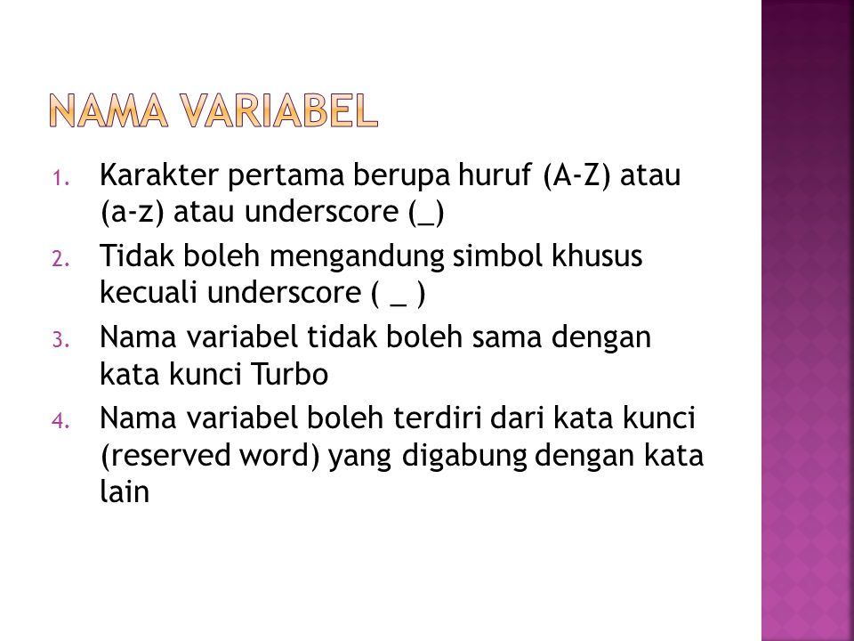 5.Huruf besar dan kecil dari nama variabel akan dibedakan oleh bahasa C 6.