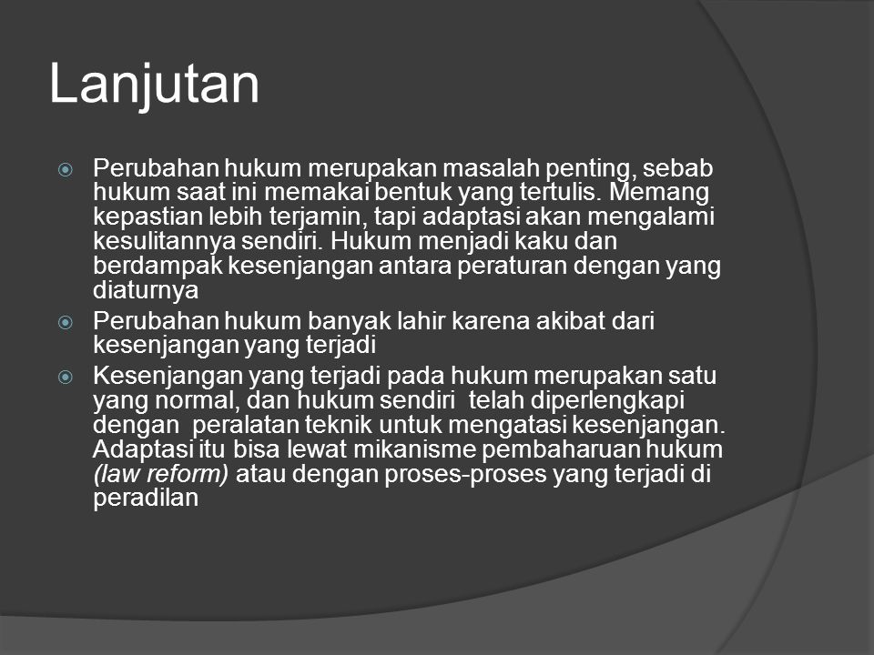 Hukum Sebagai Rekayasa Perubahan Sosial  Salah satu ciri hukum di era modern adalah kesadaran masyarakat untuk menciptakan hukum.