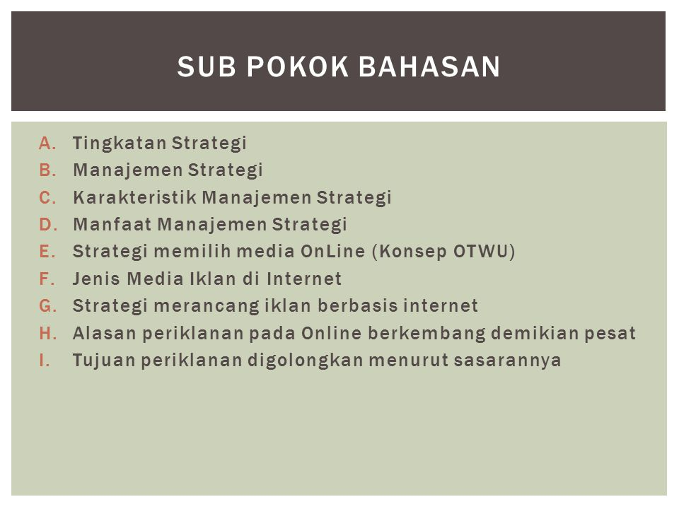 1.Tingkat Korporasi; Strategi perusahaan yang memiliki saham (ownership) beberapa perusahaan lain.