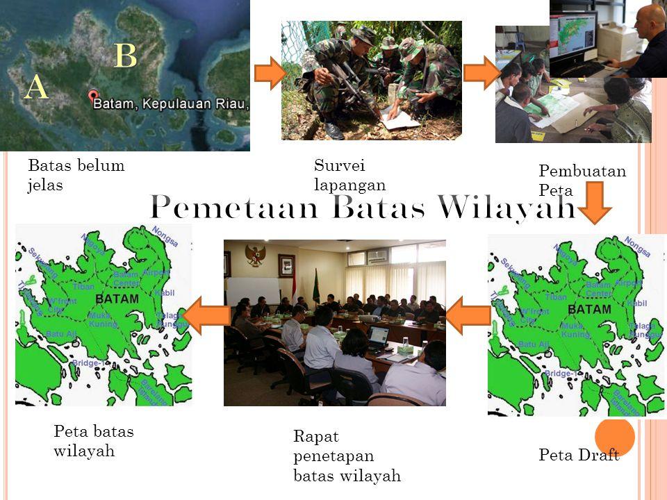 Batas belum jelas Survei lapangan Pembuatan Peta Peta Draft Rapat penetapan batas wilayah Peta batas wilayah