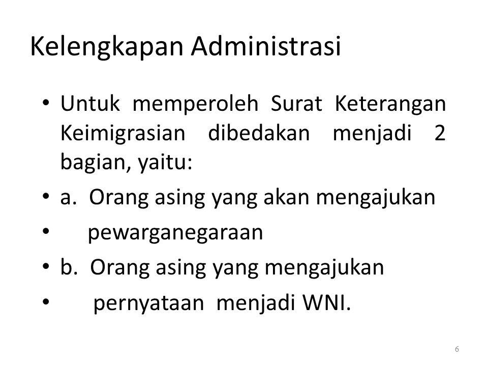 Persyaratan Penerima SKIM Ada tiga kategori orang asing yang berhak atau memenuhi syarat untuk menerima SKIM, yaitu: (1).
