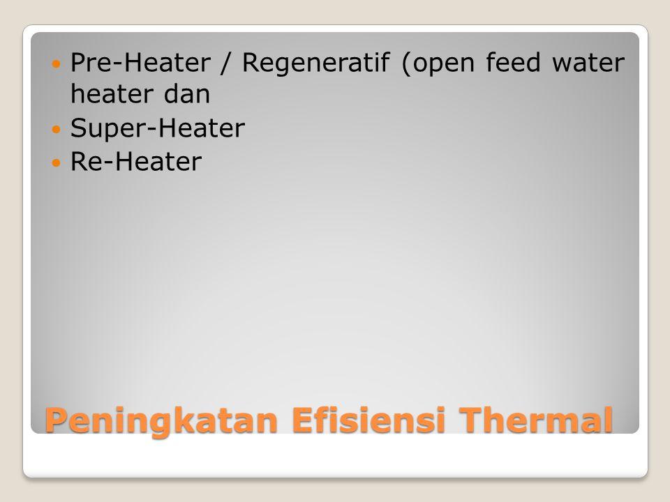 Peningkatan Efisiensi Thermal Pre-Heater / Regeneratif (open feed water heater dan Super-Heater Re-Heater