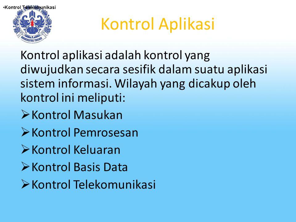 Kontrol Terhadap Perlidungan Terakhir Kontrol terhadap perlindungan terakhir dapat berupa: Rencana pemulihan terhadap bencana.
