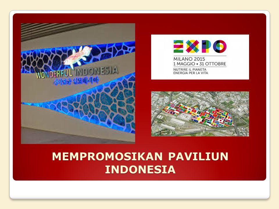 MEMPROMOSIKAN PAVILIUN INDONESIA