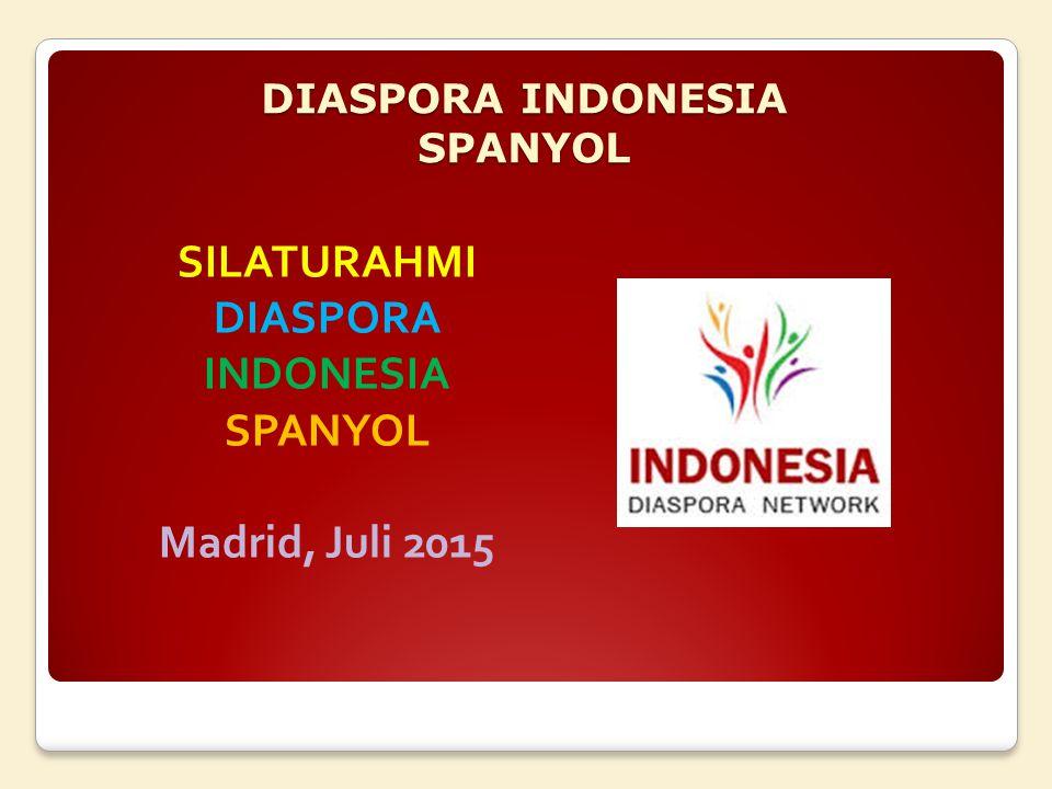 DIASPORA INDONESIA SPANYOL SILATURAHMI DIASPORA INDONESIA SPANYOL Madrid, Juli 2015