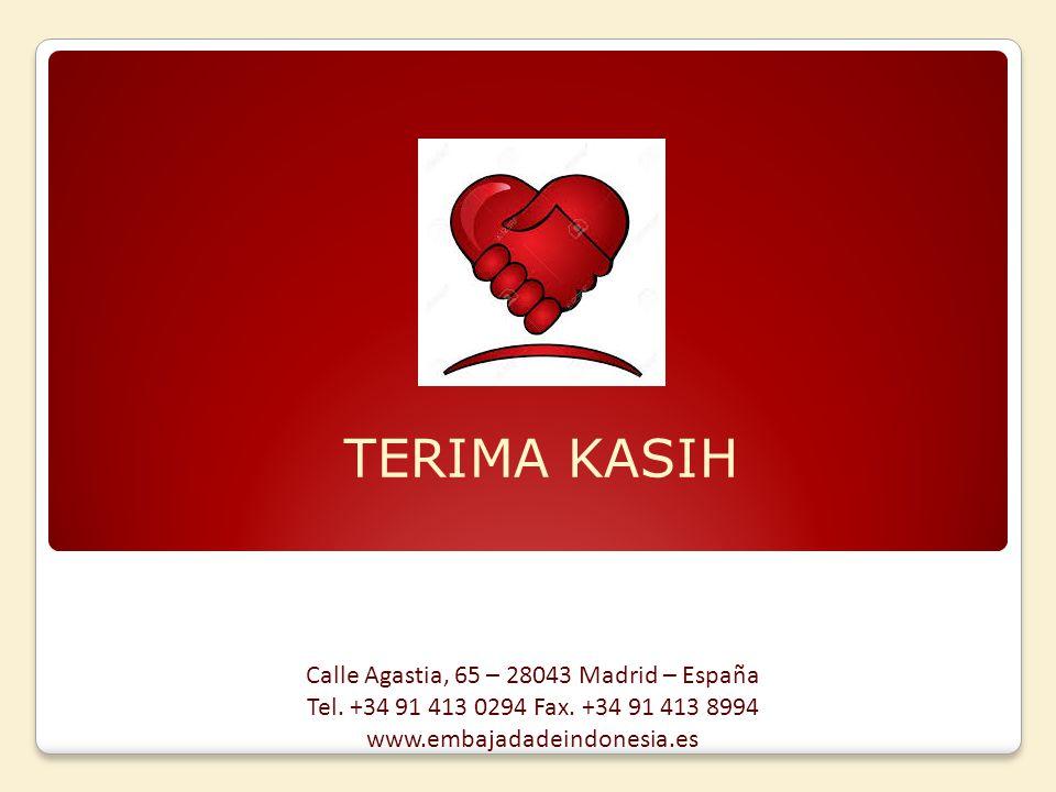 TERIMA KASIH Calle Agastia, 65 – 28043 Madrid – España Tel.