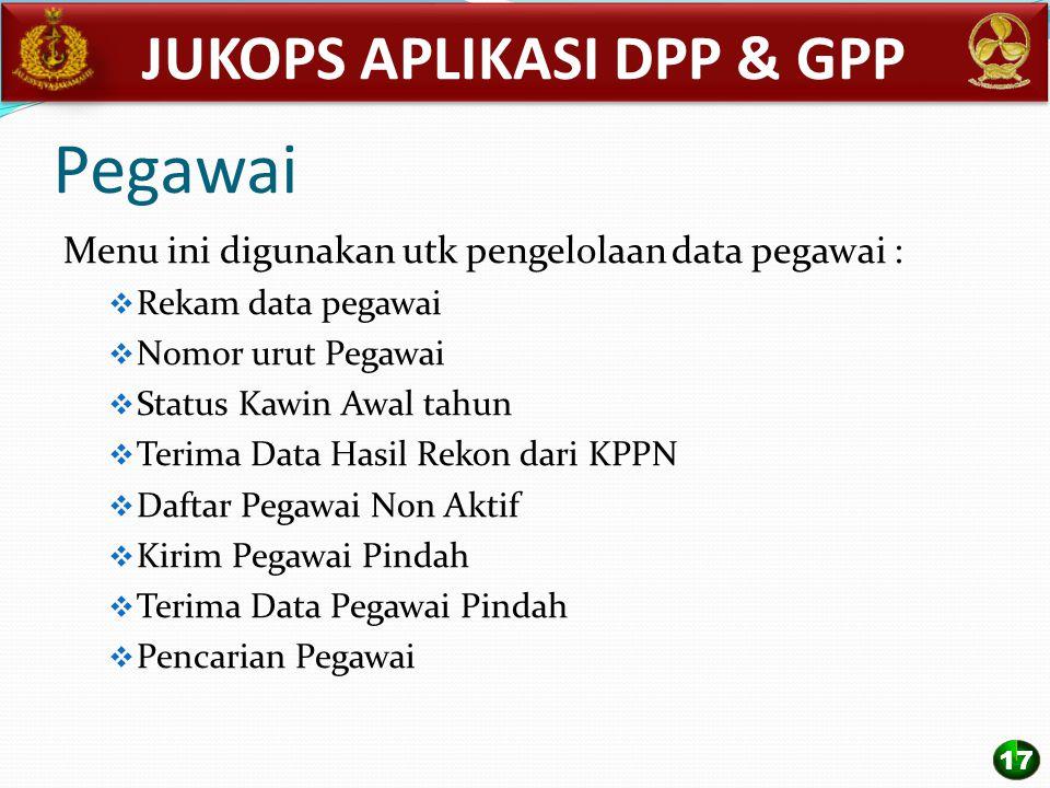 Pegawai Menu ini digunakan utk pengelolaan data pegawai :  Rekam data pegawai  Nomor urut Pegawai  Status Kawin Awal tahun  Terima Data Hasil Reko