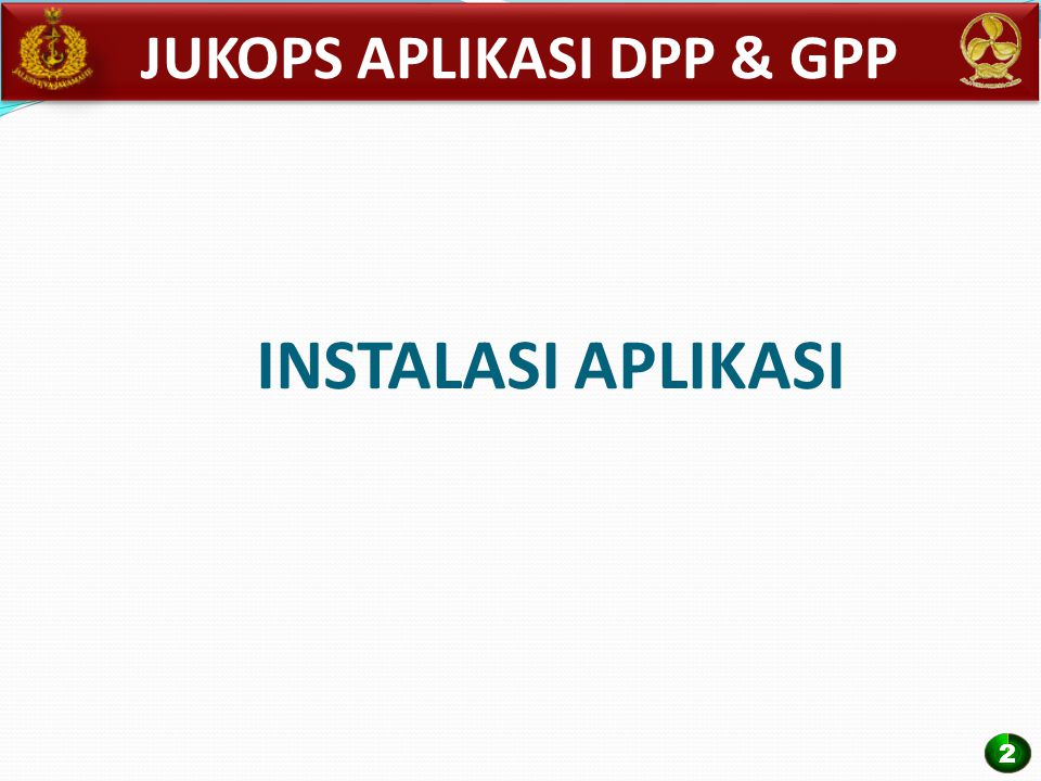 INSTALASI APLIKASI JUKOPS APLIKASI DPP & GPP 2