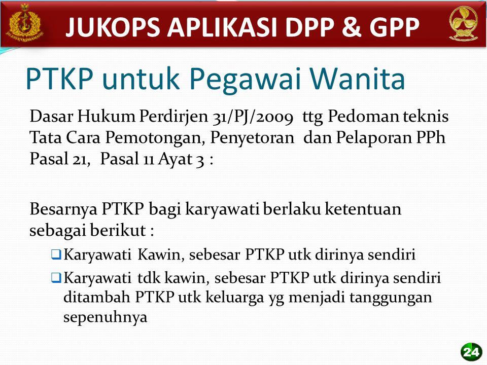 PTKP untuk Pegawai Wanita Dasar Hukum Perdirjen 31/PJ/2009 ttg Pedoman teknis Tata Cara Pemotongan, Penyetoran dan Pelaporan PPh Pasal 21, Pasal 11 Ay