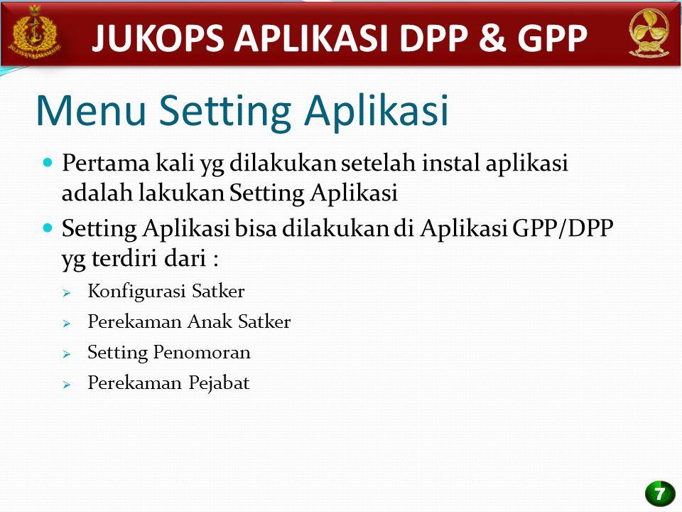 Menu Setting Aplikasi Pertama kali yg dilakukan setelah instal aplikasi adalah lakukan Setting Aplikasi Setting Aplikasi bisa dilakukan di Aplikasi GP